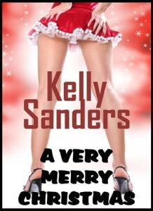 A Very Merry Christmas【電子書籍】[ Kelly Sanders ]
