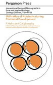 Utilization of Nutrients During Postnatal Development: International Series of Monographs in Pure and Applied Biology: Zoology【電子書籍】[ Hahn, P. ]