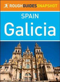 Galicia (Rough Guides Snapshot Spain)【電子書籍】[ Rough Guides ]