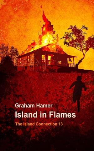 洋書, FICTION & LITERTURE Island in Flames The Island Connection, 13 Graham Hamer