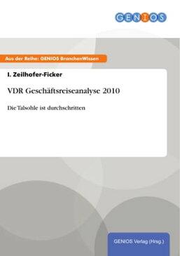 VDR Gesch?ftsreiseanalyse 2010Die Talsohle ist durchschritten【電子書籍】[ I. Zeilhofer-Ficker ]