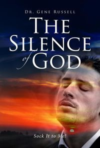 The Silence of GodSock It to Me!【電子書籍】[ Gene Russell ]
