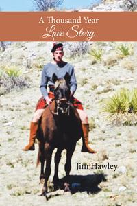 A Thousand Year Love Story【電子書籍】[ Jim Hawley ]