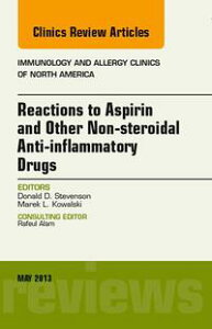 Reactions to Aspirin and Other Non-steroidal Anti-inflammatory Drugs , An Issue of Immunology and Allergy Clinics - E-Book【電子書籍】[ Donald D. Stevenson ]