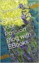 楽天Kobo電子書籍ストアで買える「Enhancing your Passion Blog with EBooks【電子書籍】[ Benjamin Ehinger ]」の画像です。価格は443円になります。