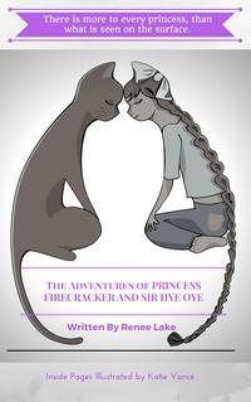 The Adventures of Princess Firecracker and Sir Hye Oye【電子書籍】[ Renee Lake ]