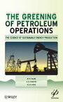 The Greening of Petroleum OperationsThe Science of Sustainable Energy Production【電子書籍】[ A. B. Chhetri ]
