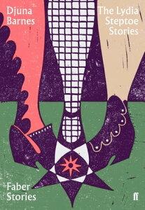 The Lydia Steptoe StoriesFaber Stories【電子書籍】[ Djuna Barnes ]