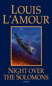 Night Over the SolomonsStories【電子書籍】[ Louis L'Amour ]