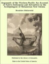 楽天Kobo電子書籍ストアで買える「Argonauts of the Western Pacific: An Account of Native Enterprise and Adventure in the Archipelagoes of Melanesian New Guinea【電子書籍】[ Bronislaw Malinowski ]」の画像です。価格は426円になります。
