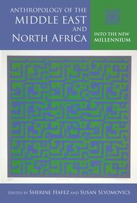 Anthropology of the Middle East and North AfricaInto the New Millennium【電子書籍】[ Jon W. Anderson ]