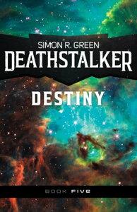 Deathstalker Destiny【電子書籍】[ Simon R. Green ]
