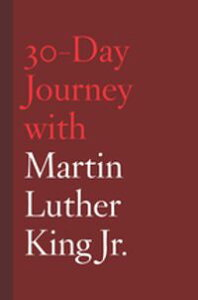 30-Day Journey with Martin Luther King Jr.【電子書籍】[ Jonathan Chism ]