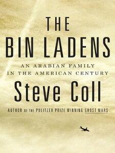 The Bin LadensAn Arabian Family in the American Century【電子書籍】[ Steve Coll ]