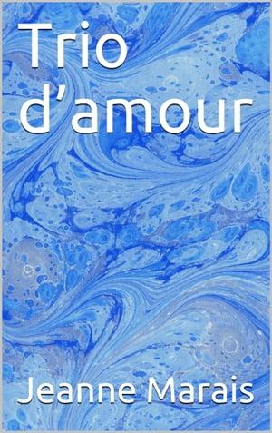 洋書, FICTION & LITERATURE Trio damour Jeanne Marais