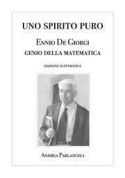 Uno Spirito Puro. Ennio De Giorgi, genio della matematica【電子書籍】[ Andrea Parlangeli ]
