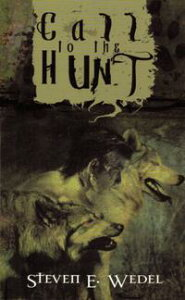 Call to the Hunt【電子書籍】[ Steven E. Wedel ]