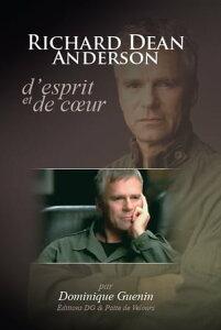 RICHARD DEAN ANDERSON, D'ESPRIT ET DE COEUR【電子書籍】[ dominique GUENIN ]