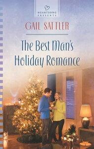 The Best Man's Holiday Romance【電子書籍】[ Gail Sattler ]