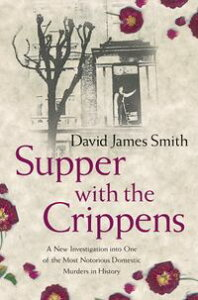 Supper with the Crippens【電子書籍】[ David James Smith ]
