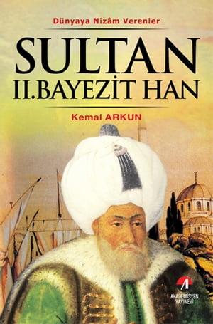 Sultan 2. Bayezit Han【電子書籍】[ Kemal Arkun ]