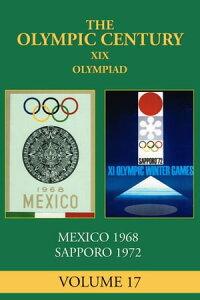 XIX OlympiadMexico City 1968, Sapporo 1972【電子書籍】[ George Daniels ]