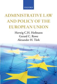 Administrative Law and Policy of the European Union【電子書籍】[ Herwig C.H. Hofmann ]