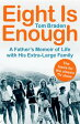 Eight Is EnoughA Father's Memoir of Life with His Extra-Large Family【電子書籍】[ Tom Braden ]