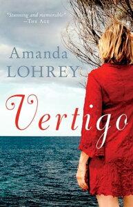 Vertigo【電子書籍】[ Amanda Lohrey ]