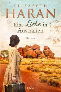 Eine Liebe in AustralienRoman【電子書籍】[ Elizabeth Haran ]