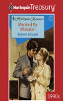 Married By Mistake!【電子書籍】[ Renee Roszel ]