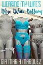楽天Kobo電子書籍ストアで買える「Wearing My Wife's Blue Bikini Bottoms【電子書籍】[ Gia Maria Marquez ]」の画像です。価格は99円になります。