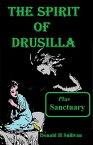 The Spirit of Drusilla Plus Sanctuary【電子書籍】[ Donald H Sullivan ]