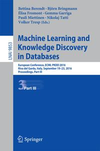 Machine Learning and Knowledge Discovery in DatabasesEuropean Conference, ECML PKDD 2016, Riva del Garda, Italy, September 19-23, 2016, Proceedings, Part III【電子書籍】