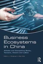 Business Ecosystems in ChinaAlibaba and Competing Baidu, Tencent, Xiaomi and LeEco【電子書籍】[ Mark J. Greeven ]