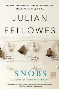 SnobsA Novel【電子書籍】[ Julian Fellowes ]