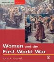Women and the First World War【電子書籍】[ Susan R. Grayzel ]