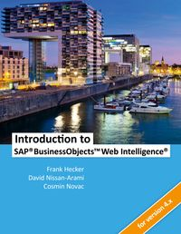 Introduction to SAP BusinessObjects Web Intelligence【電子書籍】[ Frank Hecker ]