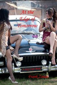 At the Edge of Tomorrow【電子書籍】[ Frank Zenau ]