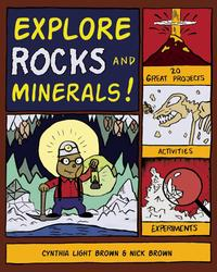 Explore Rocks and Minerals!20 Great Projects, Activities, Experiements【電子書籍】[ Nick Brown ]