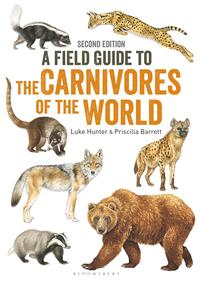 Field Guide to Carnivores of the World, 2nd edition【電子書籍】[ Luke Hunter ]