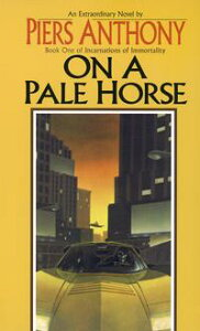 On a Pale Horse【電子書籍】[ Piers Anthony ]
