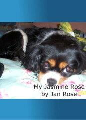 My Jasmine Rose【電子書籍】[ Jan Rose ][楽天Kobo電子書籍ストア]