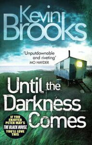Until the Darkness ComesPacey and unputdownable【電子書籍】[ Kevin Brooks ]