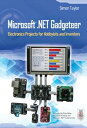 Microsoft .NET Gadgeteer Electronics Projects for Hobbyists and Inventors【電子書籍】[ Simon Taylor ]