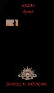 Anzac Spirit【電子書籍】[ Daniel M. Robinson ]