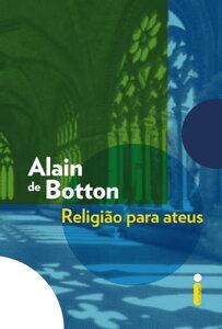Religi?o para Ateus【電子書籍】[ Alain de Botton ]