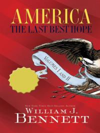 America: The Last Best Hope Volumes I & II Box Set【電子書籍】[ Dr. William J. Bennett ]