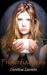 Primordial Soup【電子書籍】[ Christine Leunens ]