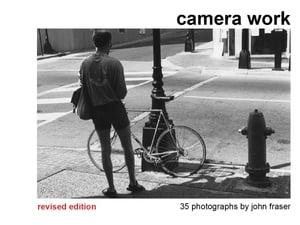 Camera Work (Revised Edition)【電子書籍】[ John Fraser ]